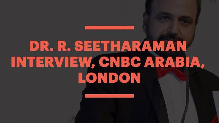 Dr. R. Seetharaman Interview, CNBC Arabia, London