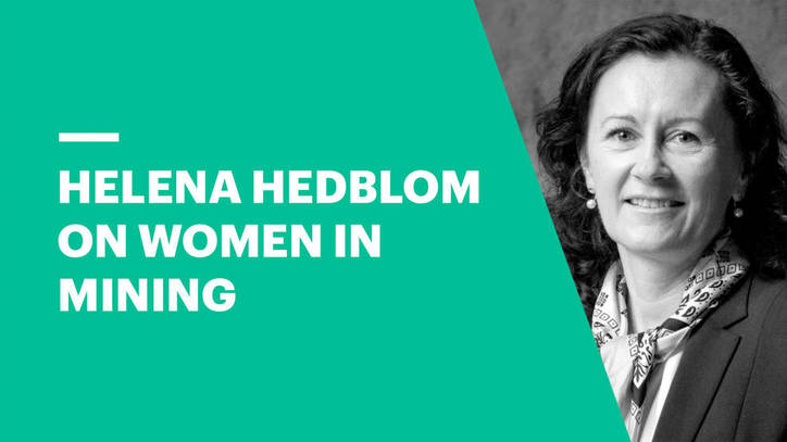 Helena Hedblom on Overcoming Barriers and Succeeding as a Woman in Mining Industry