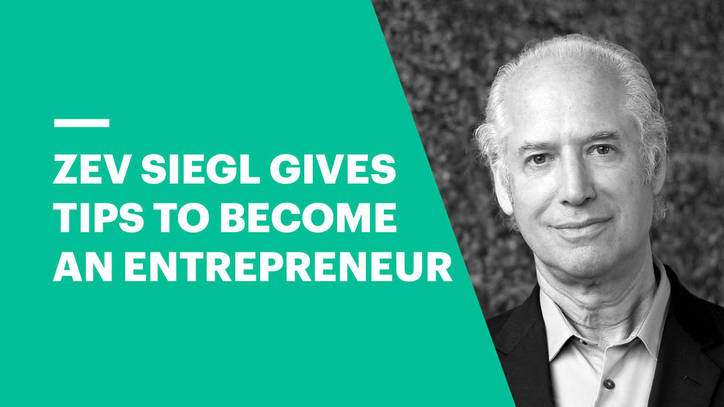 Zev Siegl on Becoming a Successful Entrepreneur