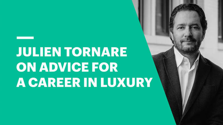 Julien Tornare on Advice for a Career in Luxury