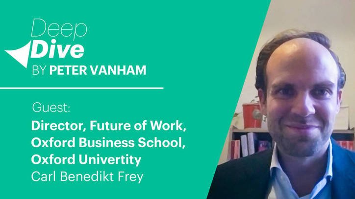 Deep Dive With Dr. Carl Benedikt Frey, Director of the Future of Work Program at Oxford University