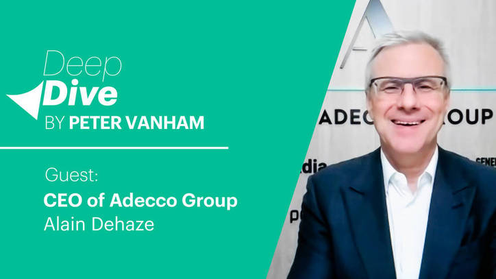 Deep Dive With Alain Dehaze, CEO of The Adecco Group