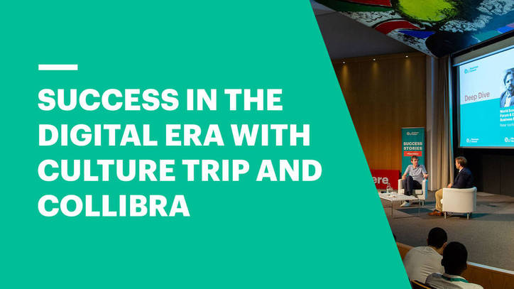 How to Build a Successful Company in the Digital Era with Culture Trip and Collibra