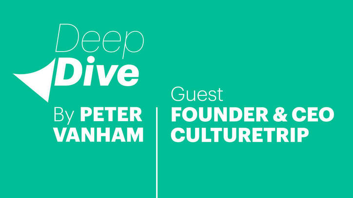 Deep Dive with Founder & CEO of Culture Trip, Kris Naudts