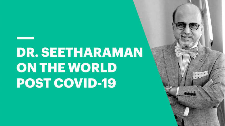 Dr. Seetharaman on the World Post COVID-19
