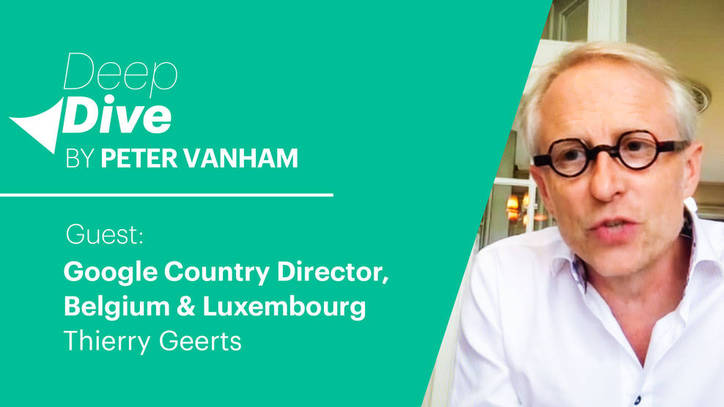 Deep Dive with Thierry Geerts, Google Country Director, Belgium & Luxembourg