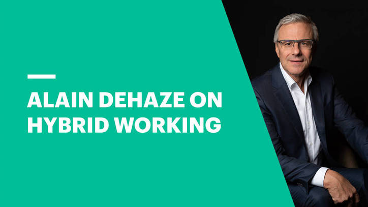 Alain Dehaze: Hybrid Working Is Here to Stay